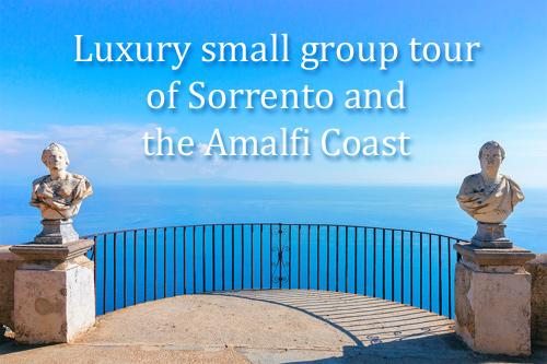 Luxury holiday to Sorrento and Amalfi Coast